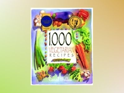 1,000 Vegetarian Recipes av Carol Gelles