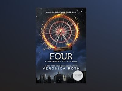 Four: A Divergent Collection av Veronica Roth
