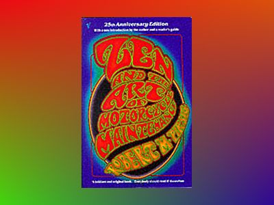 Zen and the art of motorcycle maintenance : 25th Anniversary edition av Robert M Pirsig