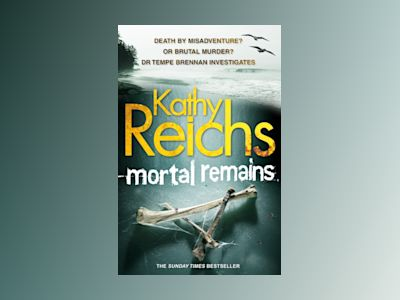 Mortal Remains av Kathy Reichs