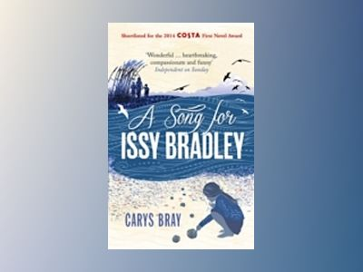Song for issy bradley - the moving, beautiful richard and judy book club pi av Carys Bray