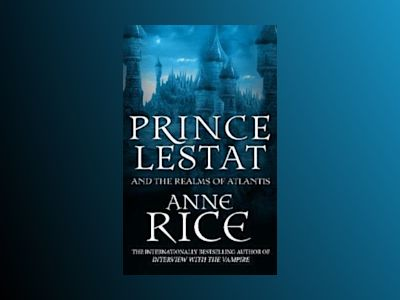 Prince Lestat and the Realms of Atlantis av Anne Rice