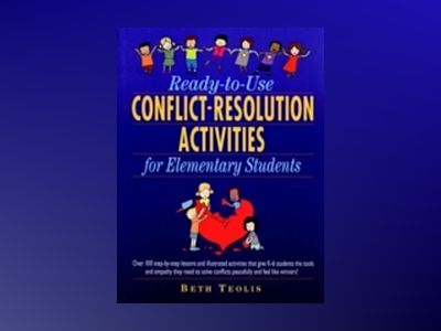 Ready-to-Use Conflict-Resolution Activities for Elementary Students av Beth Teolis