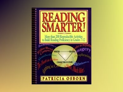 Reading Smarter!: More than 200 Reproducible Activities to Build Reading Pr av Patricia Osborn