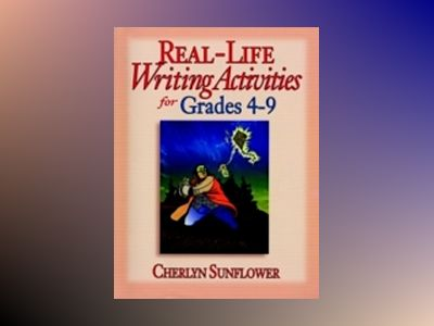 Real-Life Writing Activities for Grades 4-9 av Cherlyn Sunflower