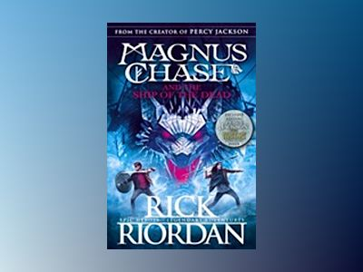 Magnus Chase and the Ship of the Dead (Book 3) av Rick Riordan