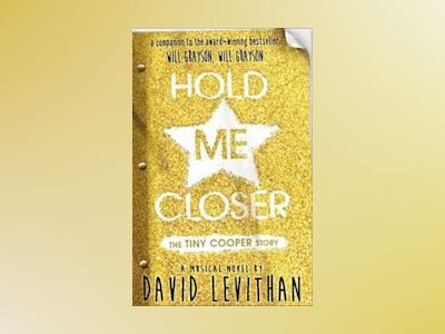 Hold Me Closer av David Levithan