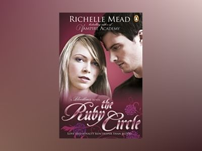 Bloodlines 6: The Ruby Circle av Richelle Mead