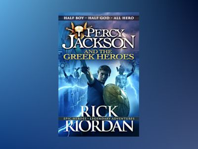 Percy Jackson and the Greek Heroes av Rick Riordan