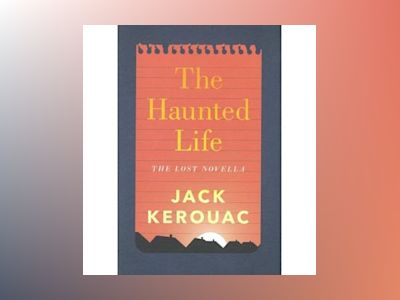 Haunted life av Jack Kerouac