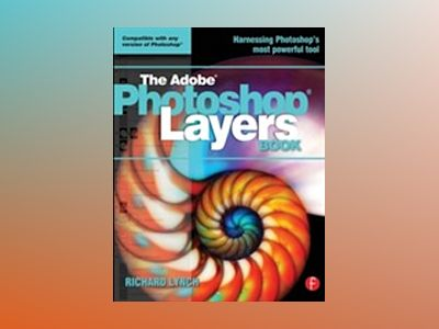 THE ADOBE PHOTOSHOP LAYERS BOOK av Lynch