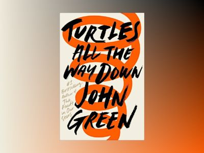 Turtles All the Way Down av John Green
