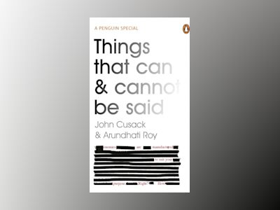 Things That Can and Cannot Be Said av Arundhati Roy
