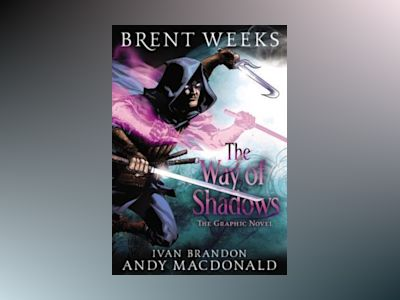 The Way of Shadows: The Graphic Novel av Brent Weeks