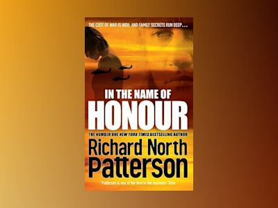 In the Name of Honour av Richard North Patterson