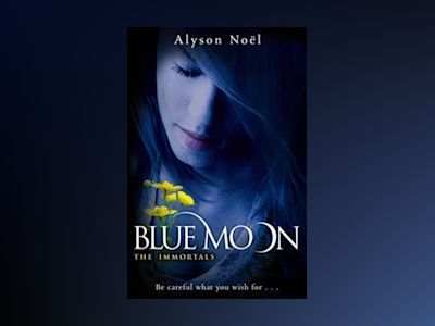 Blue Moon av Alyson Noël