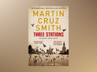 Three Stations av Martin Cruz Smith