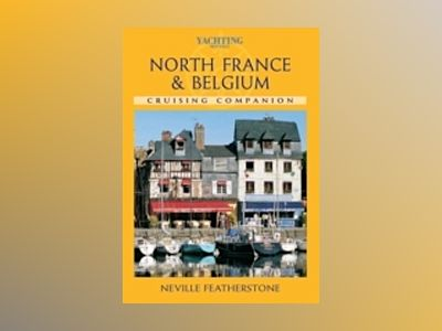 Cruising companion to north france and belgium av Neville Featherstone