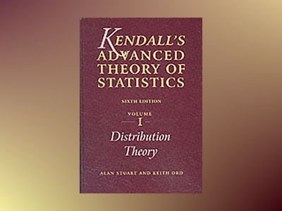 Kendalls advanced theory of statisticsdistribution theory av Alan Stuart