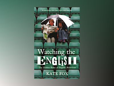 Watching the English : the hidden rules of English behaviour av Kate Fox