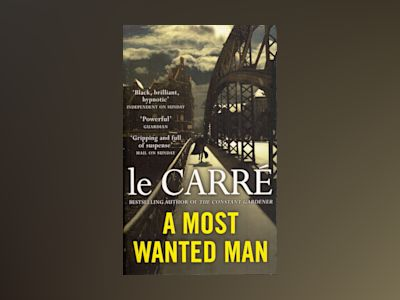 A most wanted man av John le Carré