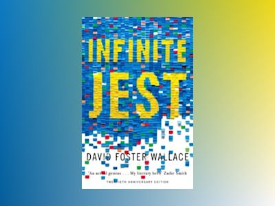 Infinite Jest (20th Anniversary) av David Foster Wallace