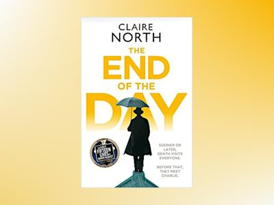 The End of the Day av Claire North