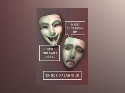 Make Something Up av Chuck Palahniuk
