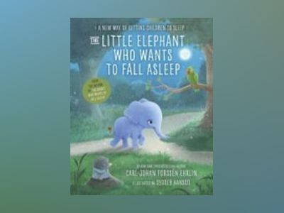 The Little Elephant Who Wants to Fall Asleep av Carl-Johan Forssén Ehrlin