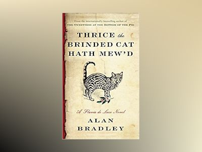 Thrice the brinded cat hath mewd - a flavia de luce novel av Alan Bradley