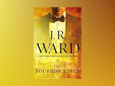The Bourbon Kings av J.R. Ward