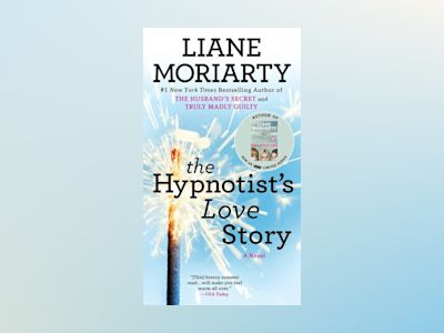 The Hypnotist's Love Story av Liane Moriarty