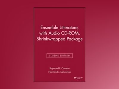 Ensemble Litterature, Sixieme edition, with Audio CD-ROM, Shrinkwrapped Pkg av Raymond F. Comeau