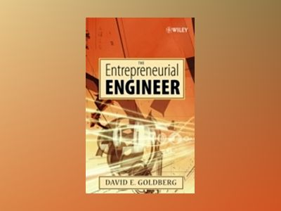 The Entrepreneurial Engineer av David E. Goldberg