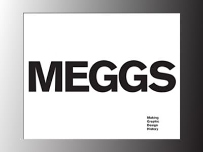 Meggs: Making Graphic Design History av Robert A. Carter