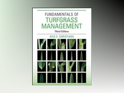 Fundamentals of Turfgrass Management, 3rd Edition av Nick Christians