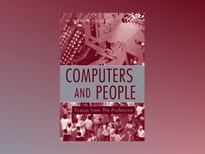 Computers and People: Essays from The Profession av Neville Holmes