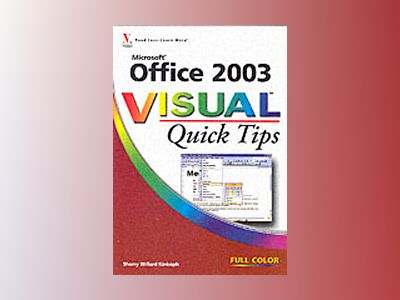 Microsoft Office 2003 VisualTM Quick Tips av Sherry Willard Kinkoph