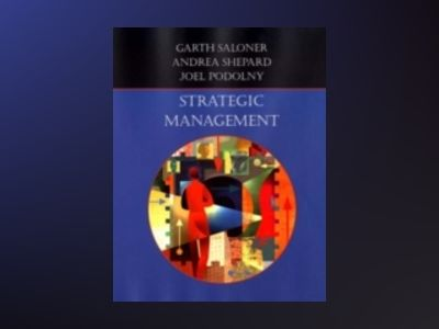 Strategic Management av Garth Saloner