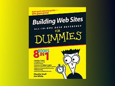 Building Web Sites All-in-One Desk Reference For Dummies av Claudia Snell