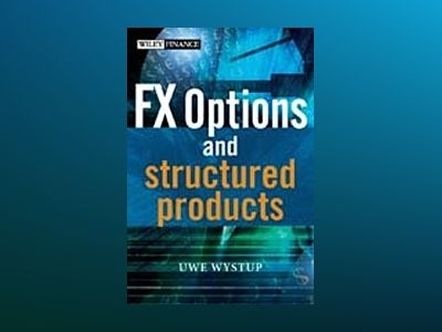 FX Options and Structured Products av Uwe Wystup