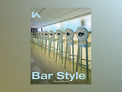 Bar Style: Exclusive Hotels and Members' Club Bar Design av Howard Watson
