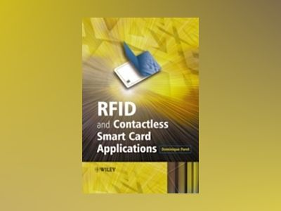 RFID and Contactless Smart Card Applications av Dominique Paret