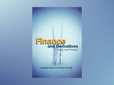 Finance and Derivatives : Theory and Practice av Sebastien Bossu
