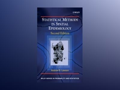 Statistical Methods in Spatial Epidemiology, 2nd Edition av Andrew B. Lawson
