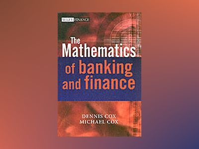 The Mathematics of Banking and Finance av Dennis Cox