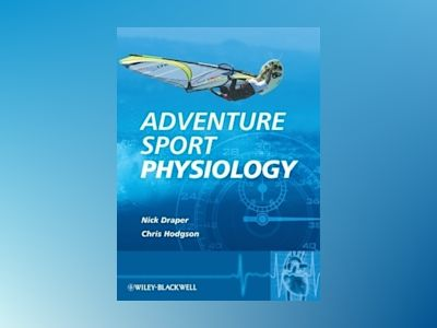 Adventure Sport Physiology av Nick Draper