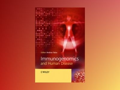 Immunogenomics and Human Disease av Andras Falus
