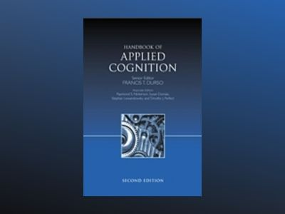 Handbook of Applied Cognition, 2nd Edition av Francis T. Durso