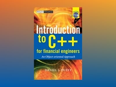Introduction to C++ for Financial Engineers: An Object-Oriented Approach av Daniel J. Duffy